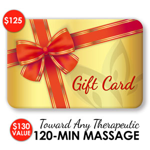 <ul> <li>Online Gift Card with a $130 Value</li> <li>Redeemable for a 2-Hour Therapeutic Massage</li> <li>Gift Cards 6-months past purchase date will revert to the purchase price of $125.</li> </ul>
