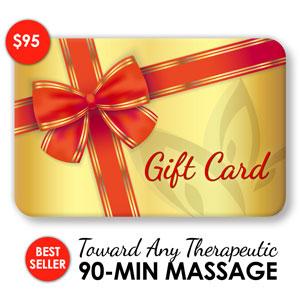 <ul> <li>Online Gift Card with a $95 Value</li> <li>Redeemable for a 90-Minute Therapeutic Massage</li> <li>Book Online!</li> </ul>