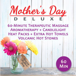 Mother's Day Deluxe (60 Min - $125 Value)