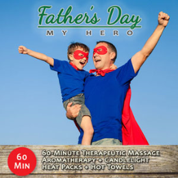 Father's Day Massage - My Hero Series (Save $10, Includes Gratuity)
