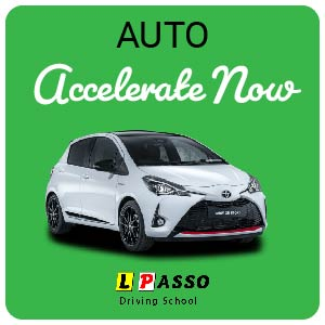 Accelerate Now! 10 Hours (auto) at L PASSO Driving School