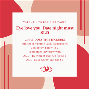 """<p>Let us transform you for Date night with a Full set of Volume Lash Extensions and Spray Tan with a complimentary Brow Wax. Simply add Date Night Make Up for just $55 and luxe spray tan option for $5 extra to top off your look. Nothing says """"eye"""" love you more than this!</p>"""