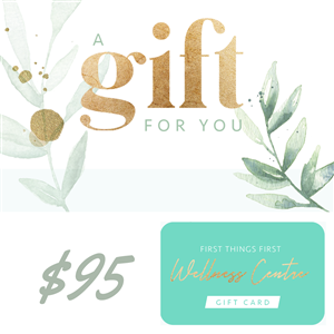 $95 Gift Card at First Things First Wellness Centre