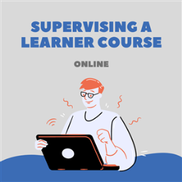 Supervising a Learner Course (Online)